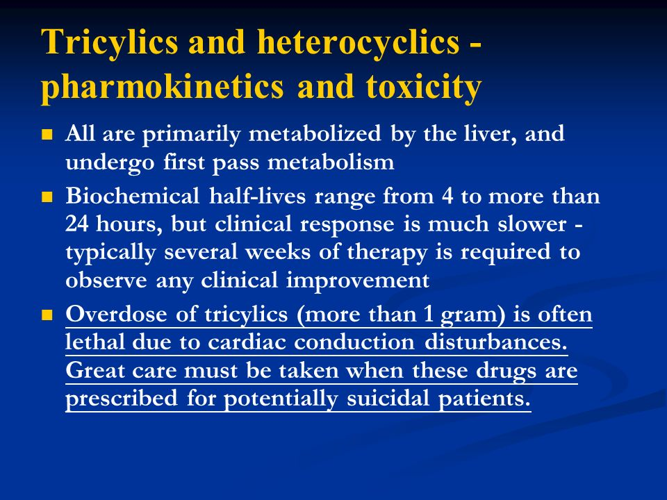 Tricylics and heterocyclics - pharmokinetics and toxicity