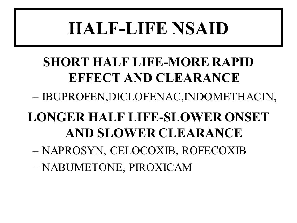 SHORT HALF LIFE-MORE RAPID EFFECT AND CLEARANCE