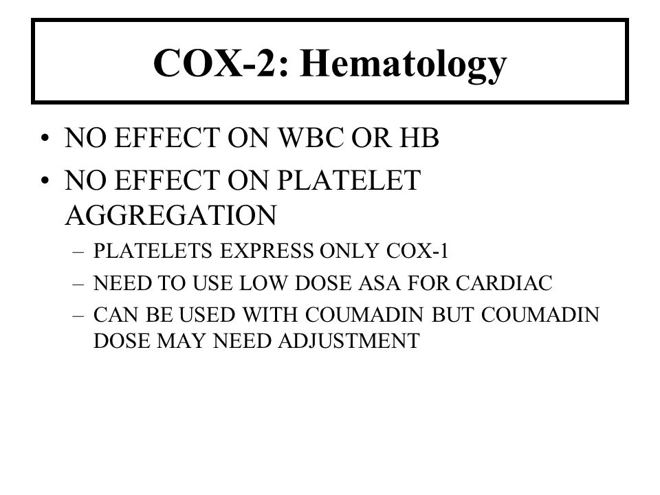 COX-2: Hematology NO EFFECT ON WBC OR HB