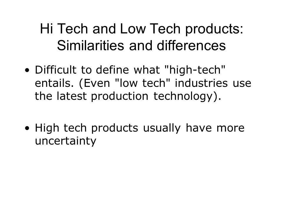 Hi Tech and Low Tech products: Similarities and differences