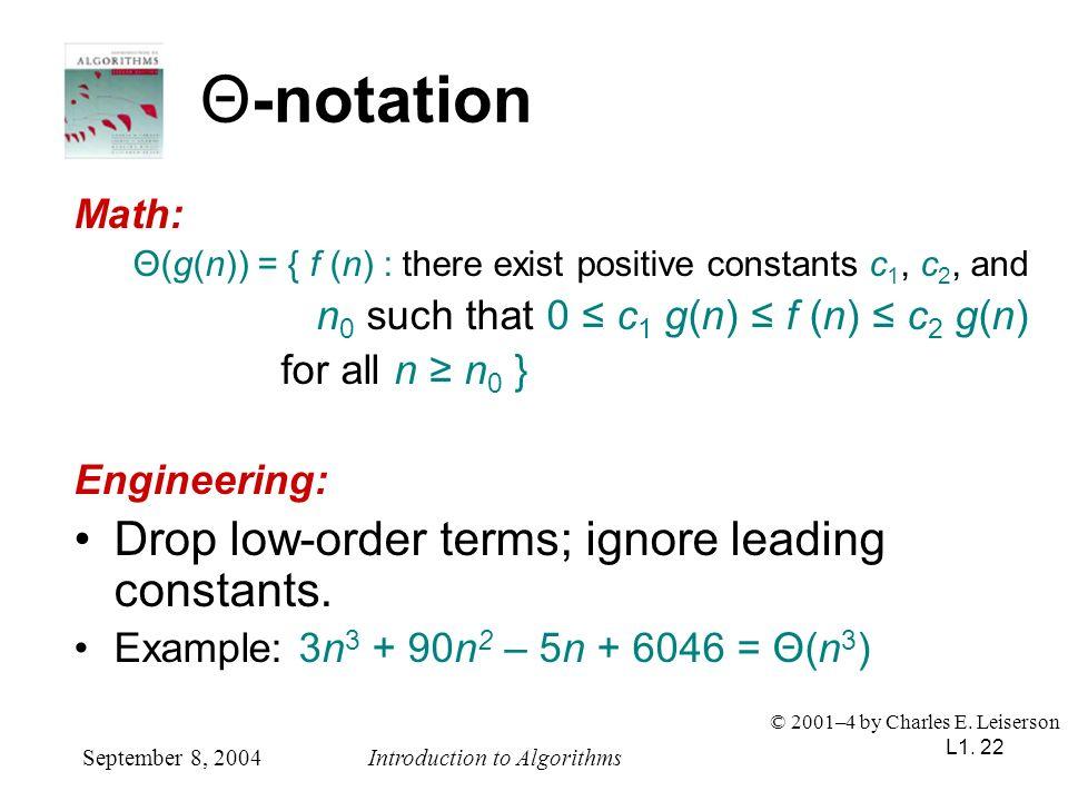 Θ-notation Drop low-order terms; ignore leading constants. Math: