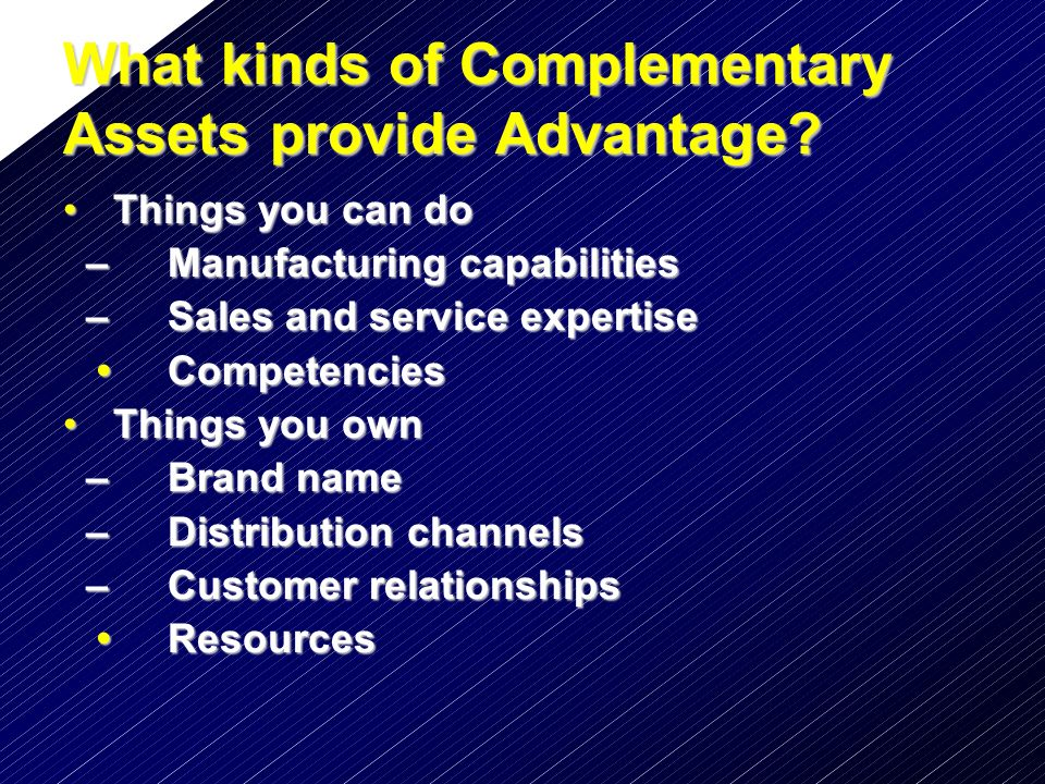 What kinds of Complementary Assets provide Advantage