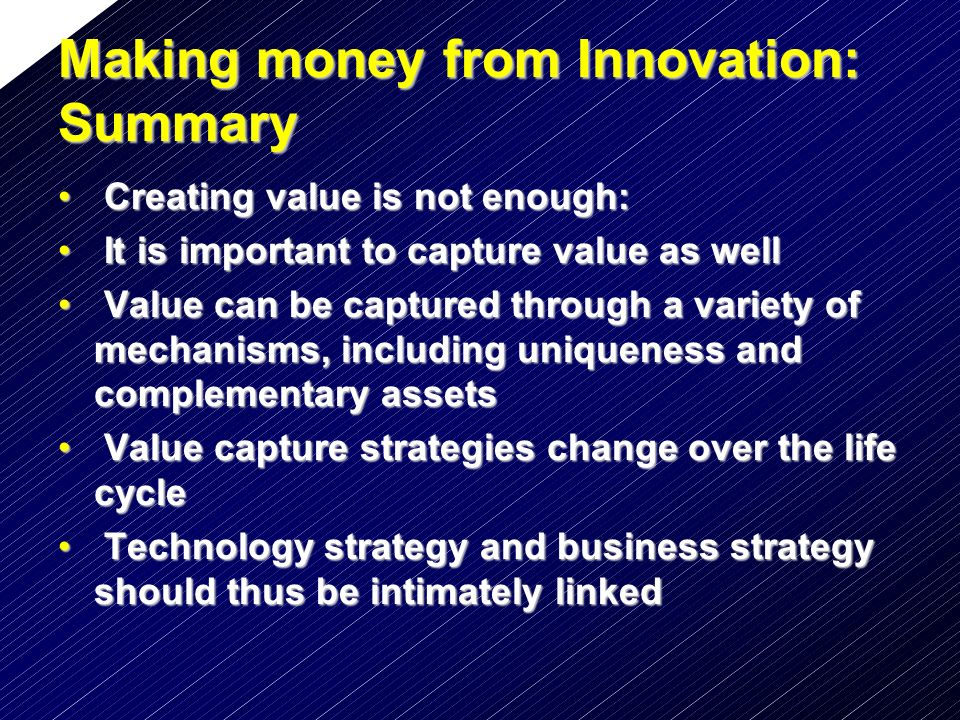 Making money from Innovation: Summary