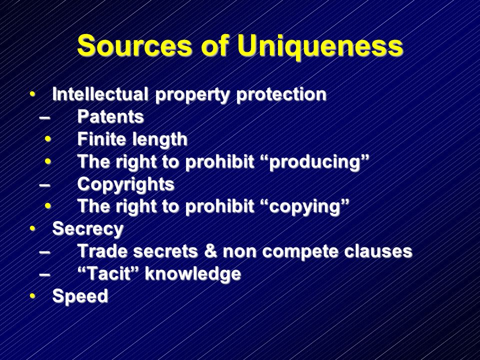 Sources of Uniqueness Intellectual property protection – Patents