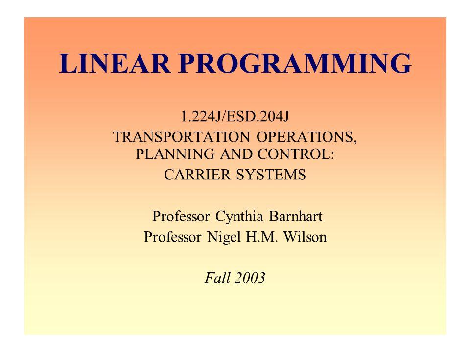 LINEAR PROGRAMMING 1.224J/ESD.204J