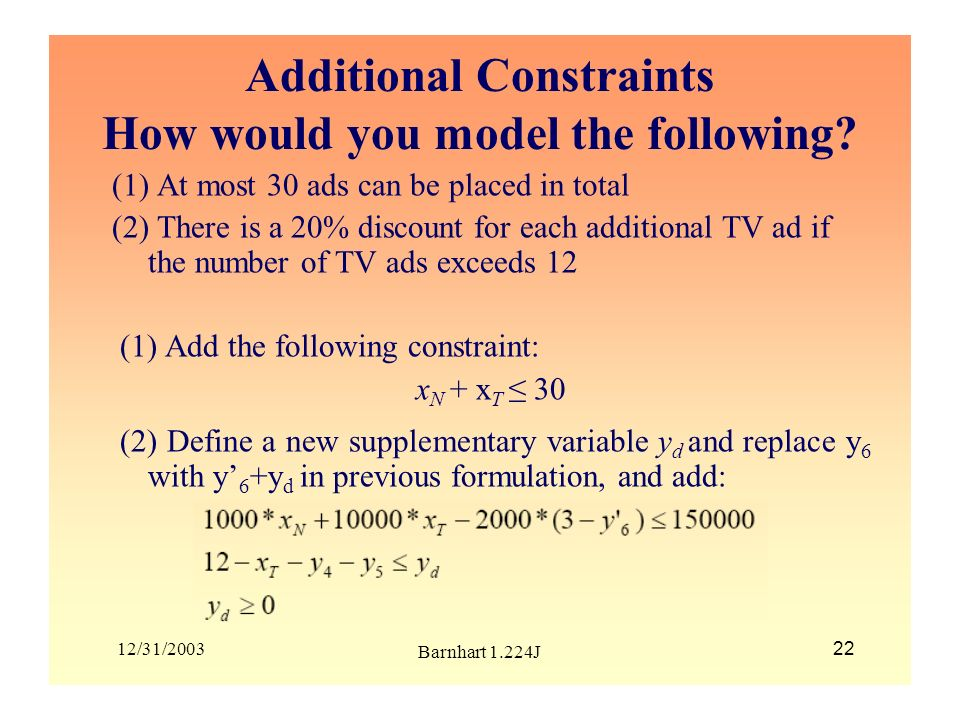 Additional Constraints How would you model the following