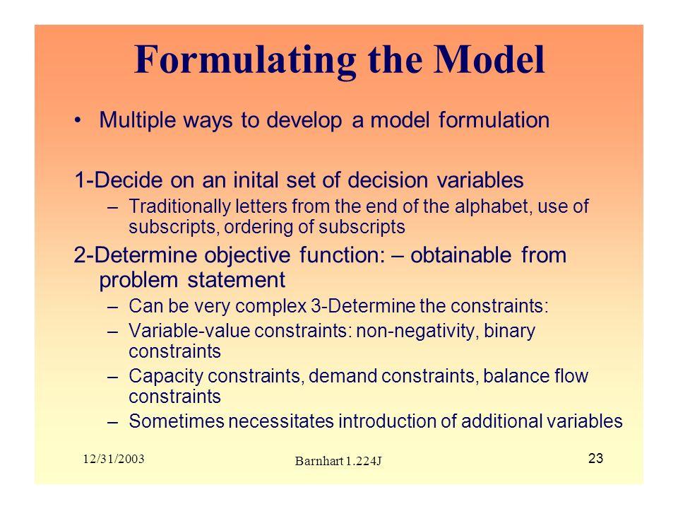 Formulating the Model Multiple ways to develop a model formulation