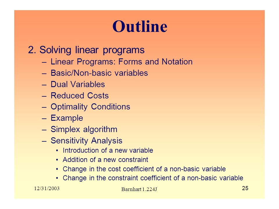 Outline 2. Solving linear programs Linear Programs: Forms and Notation