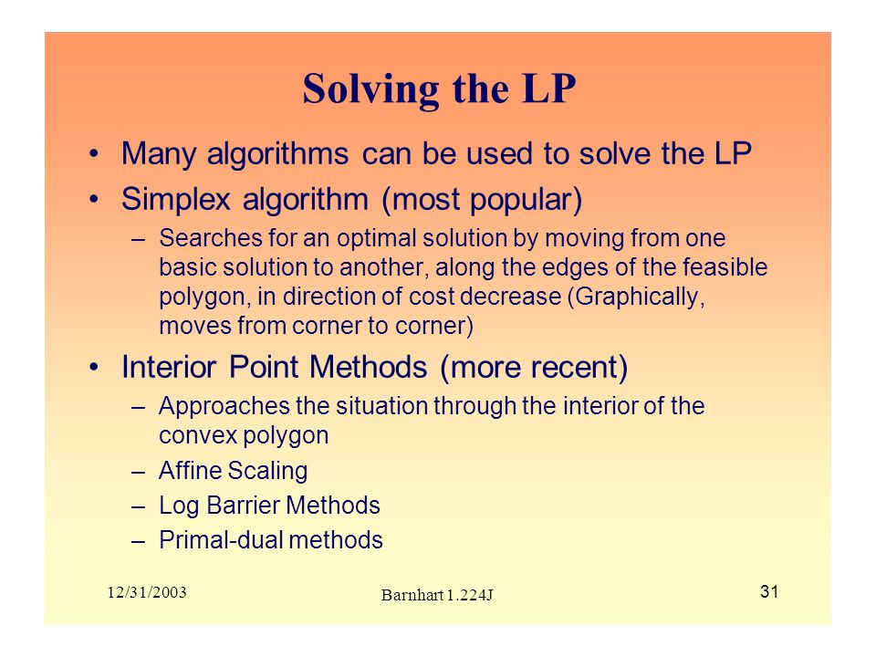 Solving the LP Many algorithms can be used to solve the LP