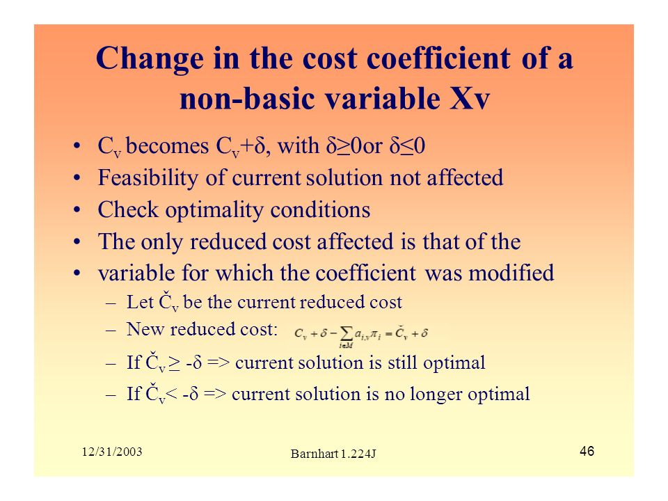 Change in the cost coefficient of a non-basic variable Xv