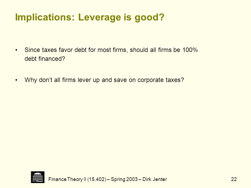 Implications: Leverage is good