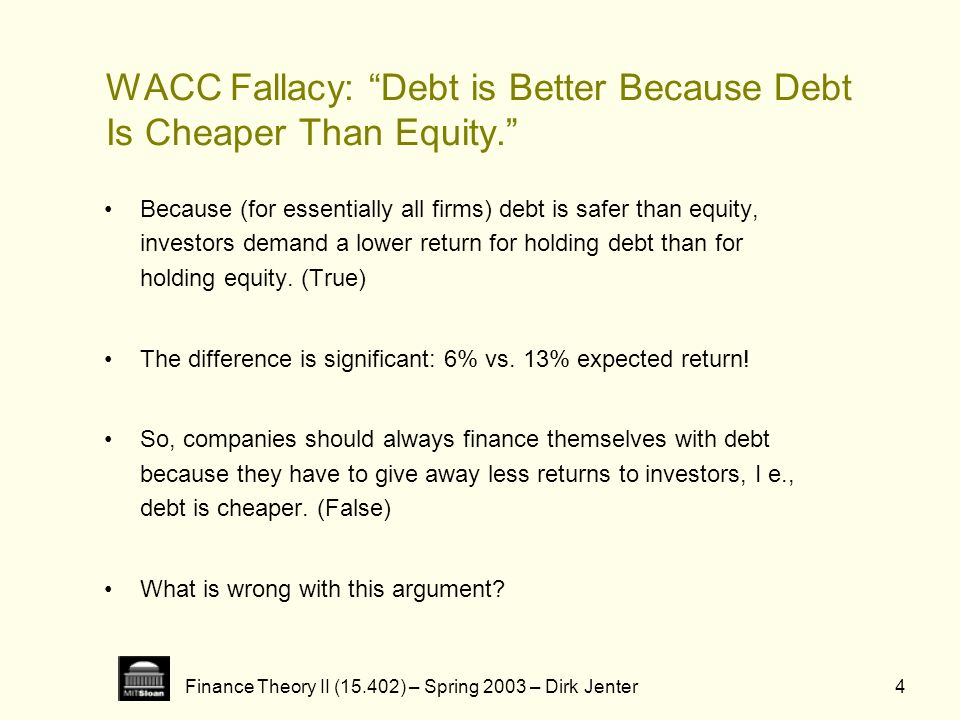 WACC Fallacy: Debt is Better Because Debt Is Cheaper Than Equity.