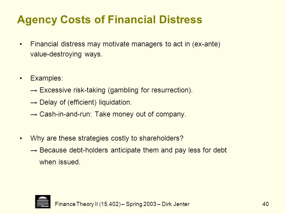 Agency Costs of Financial Distress