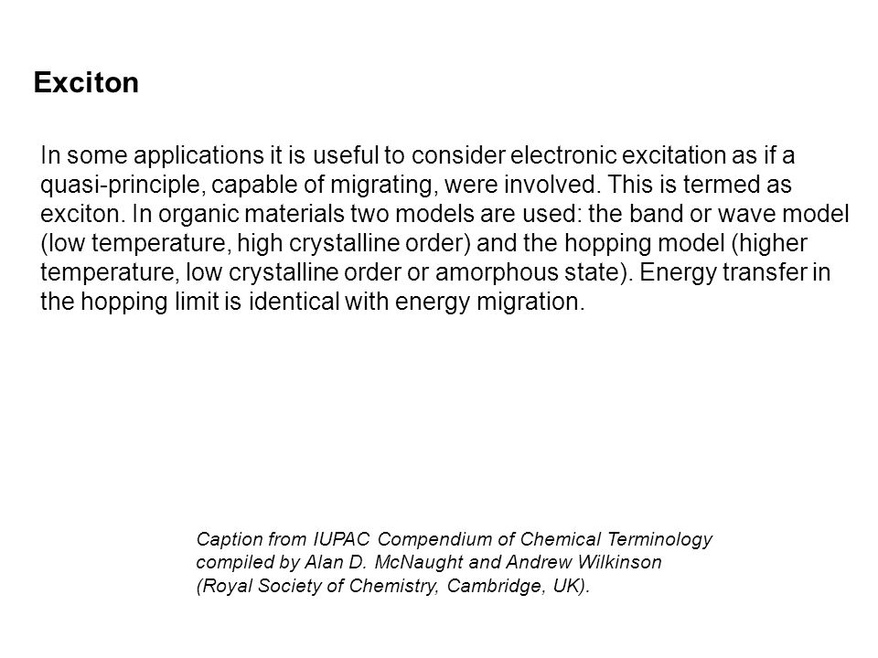 Exciton In some applications it is useful to consider electronic excitation as if a.