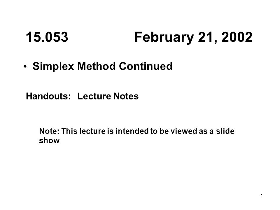February 21, 2002 Simplex Method Continued