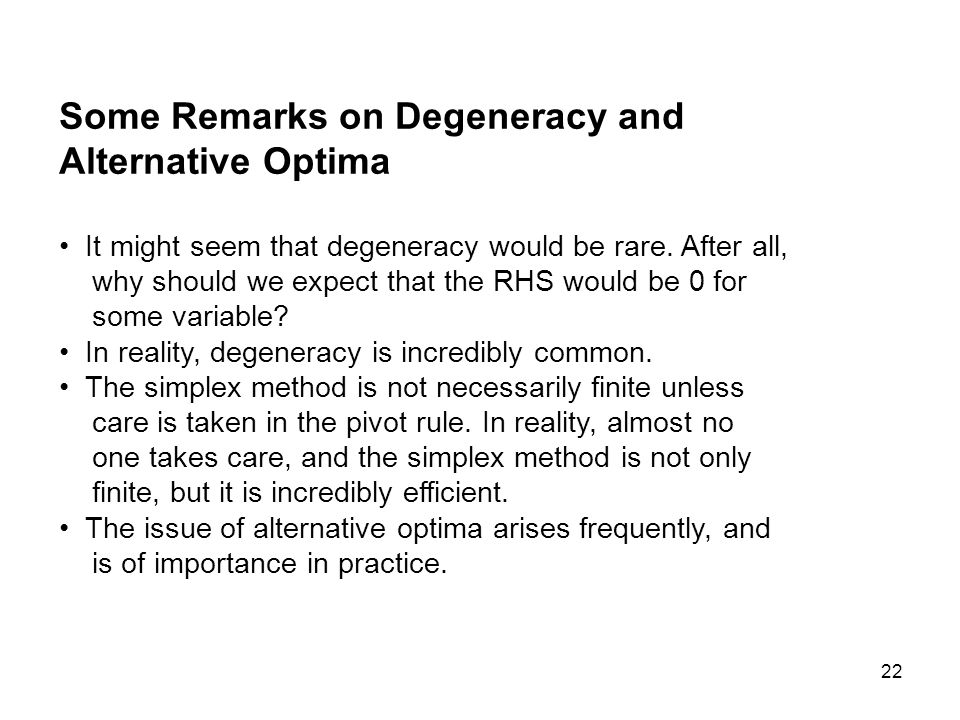 Some Remarks on Degeneracy and Alternative Optima