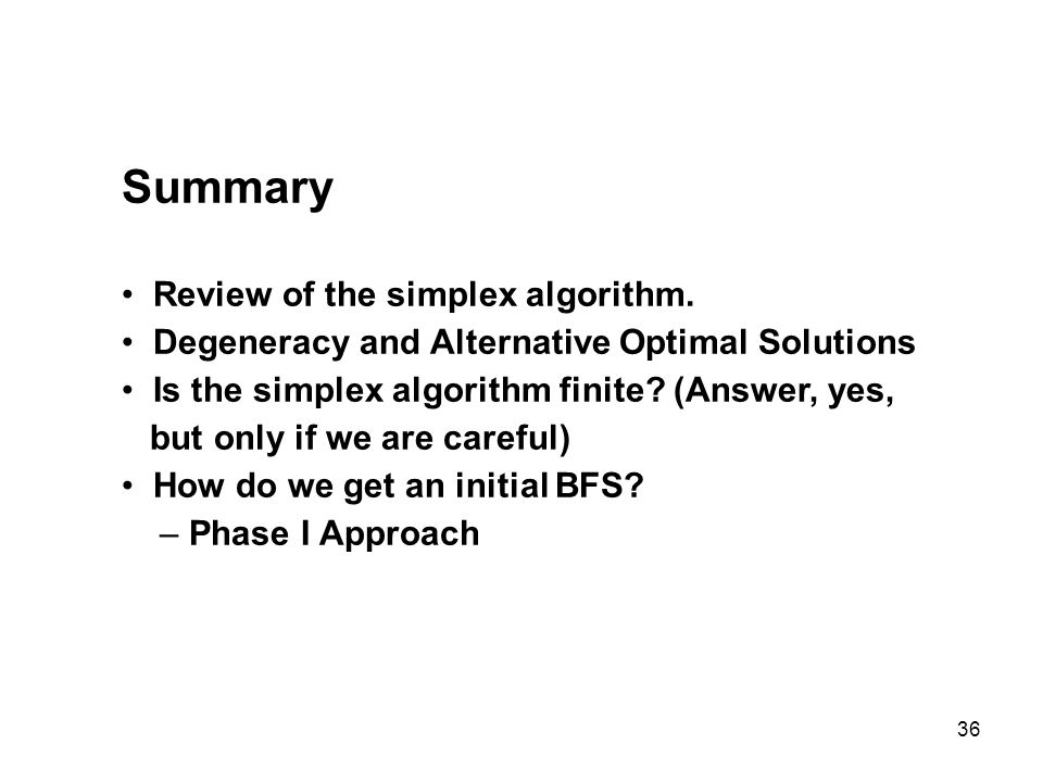 Summary Review of the simplex algorithm.
