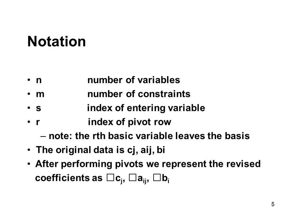 Notation n number of variables m number of constraints