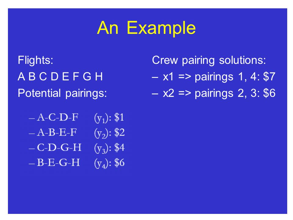 An Example Flights: A B C D E F G H Potential pairings: