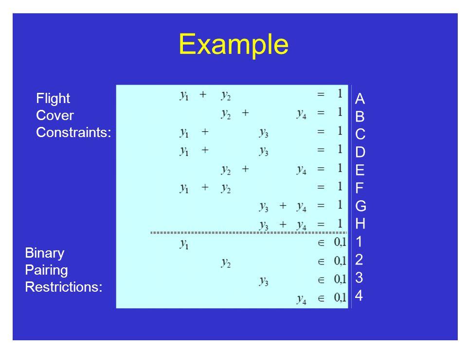 Example A B C D E F G H 1 2 3 4 Flight Cover Constraints: Binary