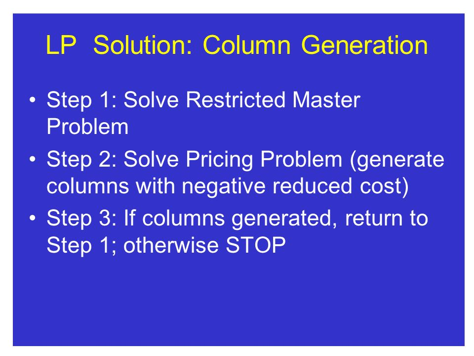 LP Solution: Column Generation