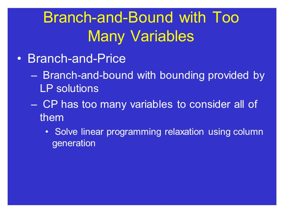 Branch-and-Bound with Too Many Variables