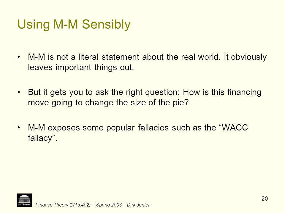 Using M-M SensiblyM-M is not a literal statement about the real world. It obviously leaves important things out.