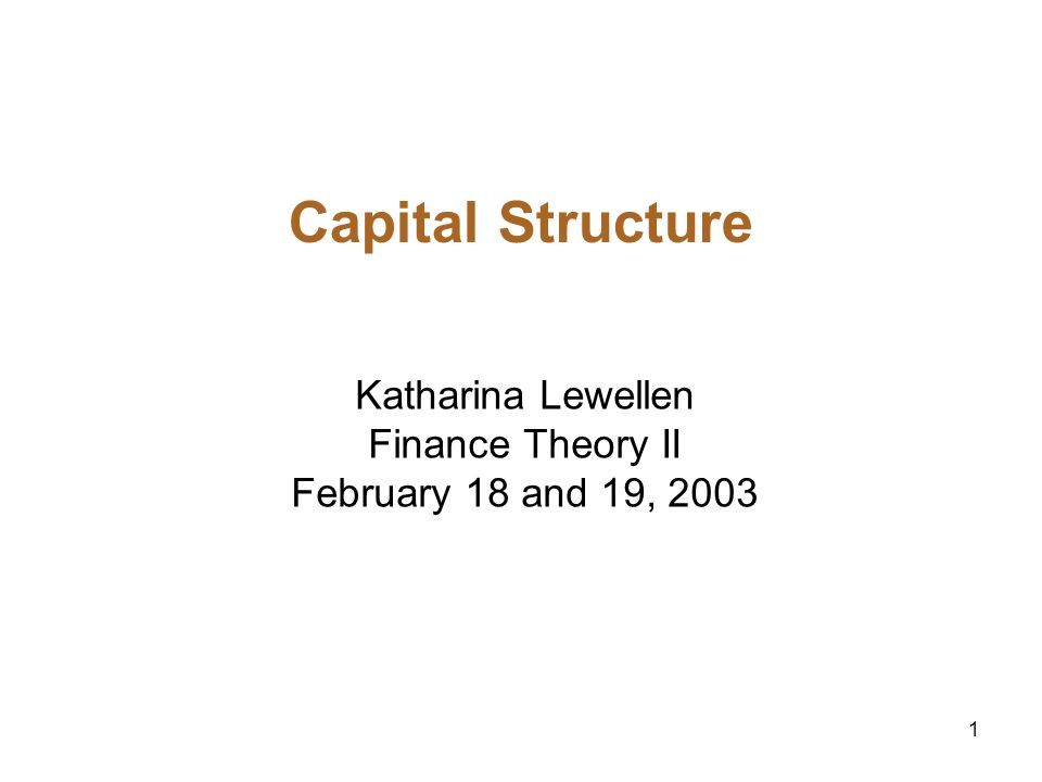 Katharina Lewellen Finance Theory II February 18 and 19, 2003