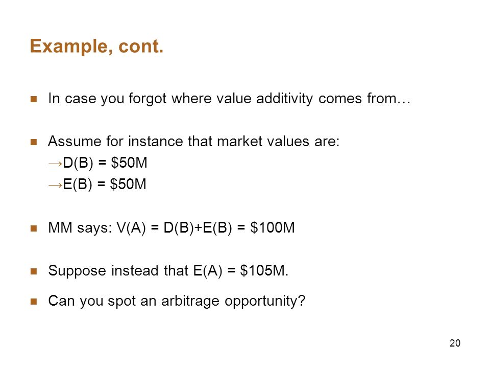 Example, cont. In case you forgot where value additivity comes from…