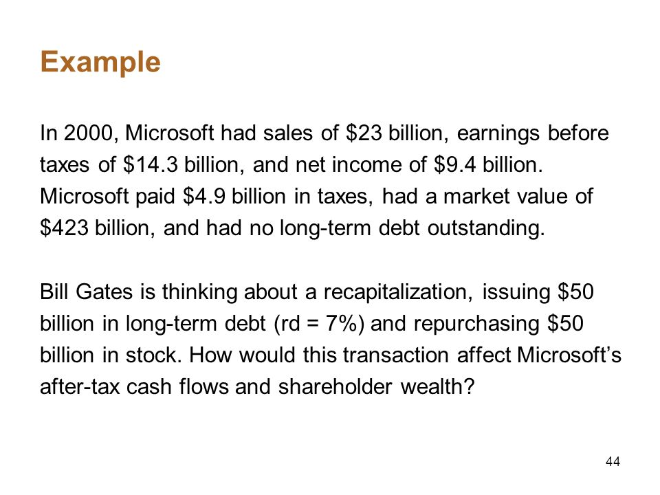 Example In 2000, Microsoft had sales of $23 billion, earnings before