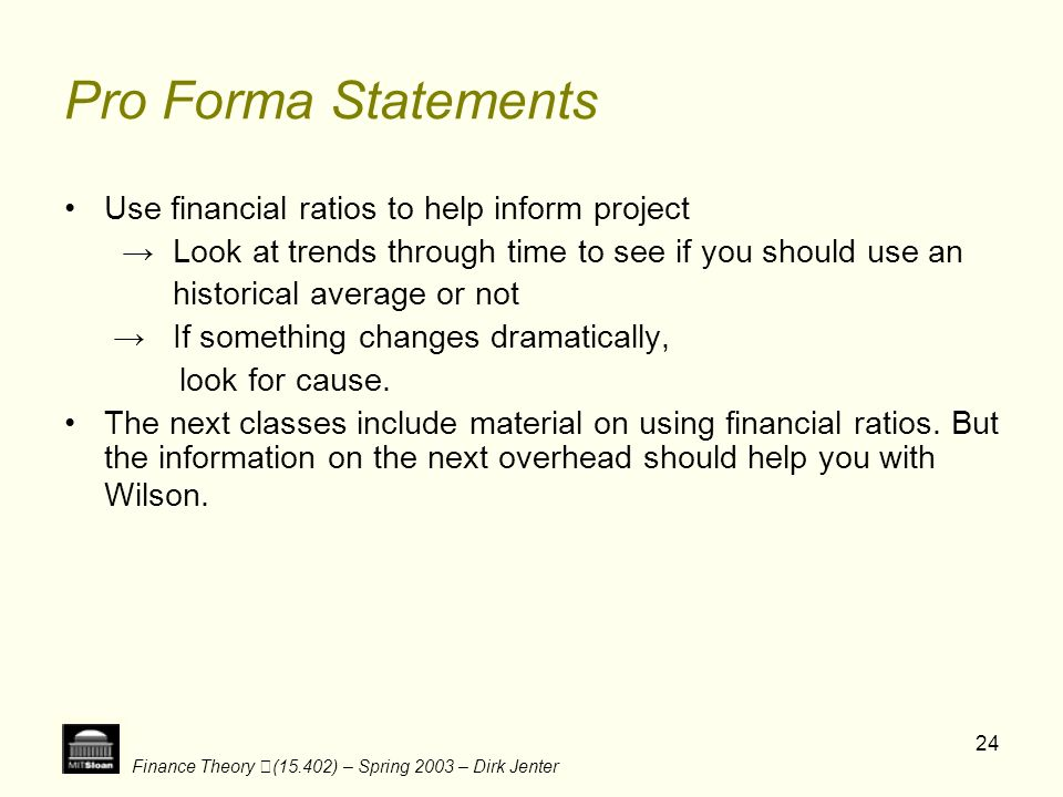 Pro Forma Statements Use financial ratios to help inform project