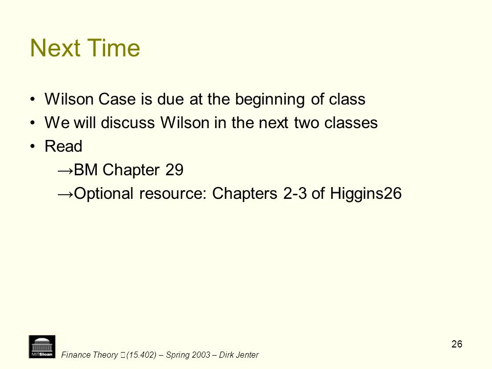 Next Time • Wilson Case is due at the beginning of class