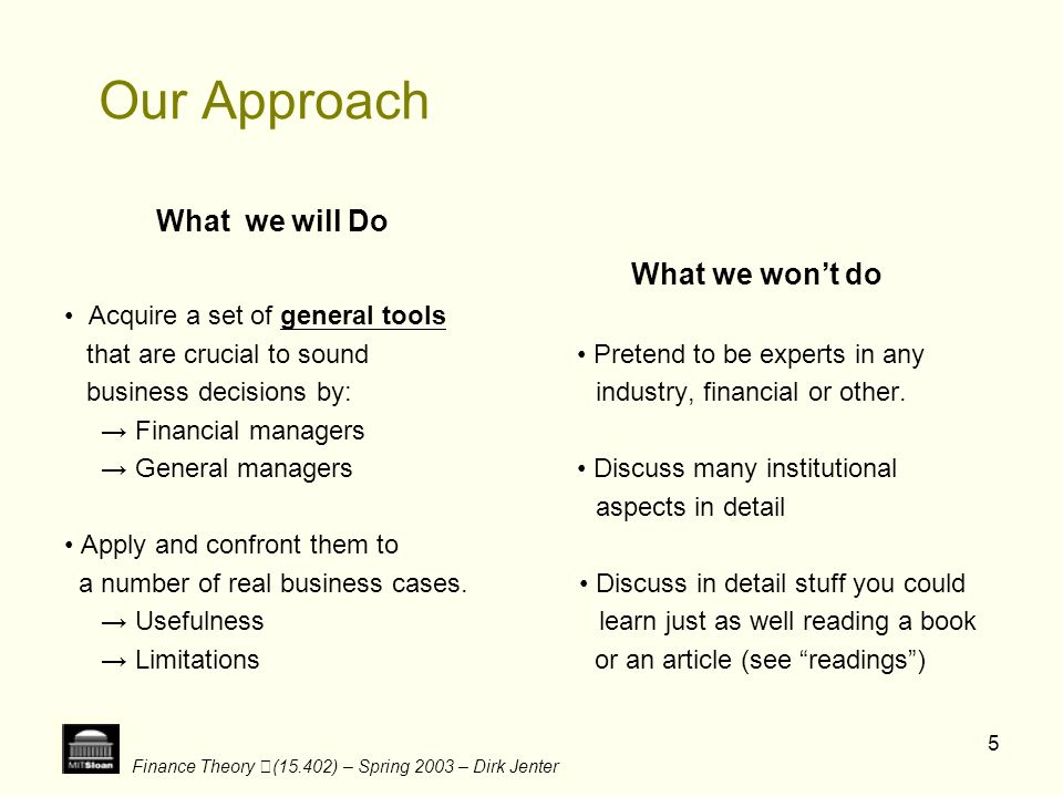 Our Approach What we will Do What we won't do