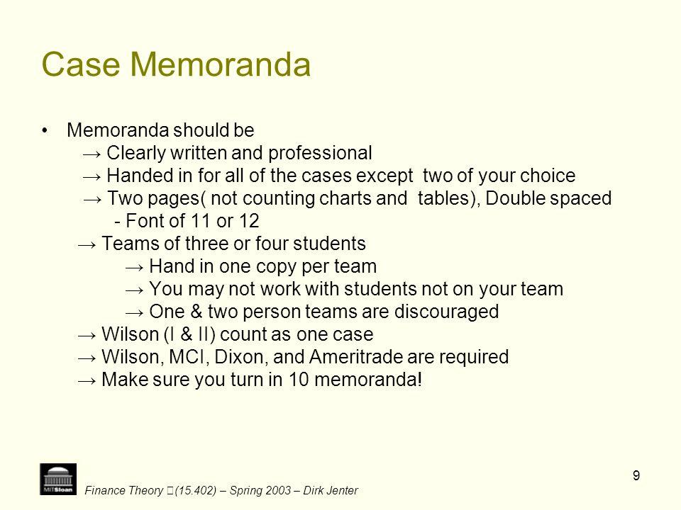 Case Memoranda Memoranda should be → Clearly written and professional