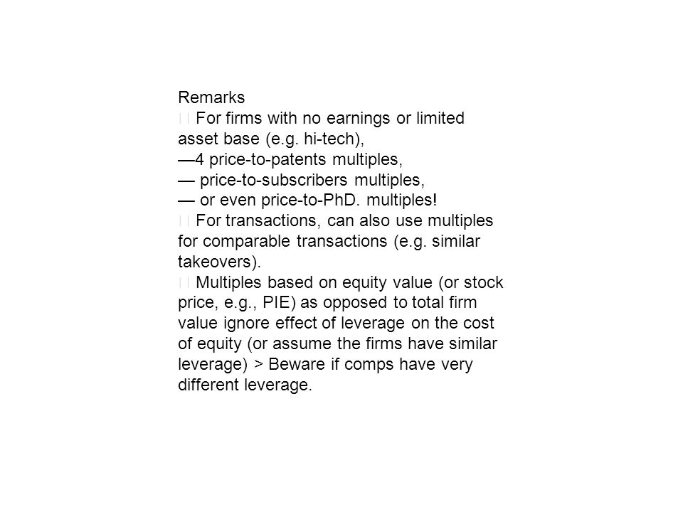Remarks ‧ For firms with no earnings or limited asset base (e.g. hi-tech), —4 price-to-patents multiples,
