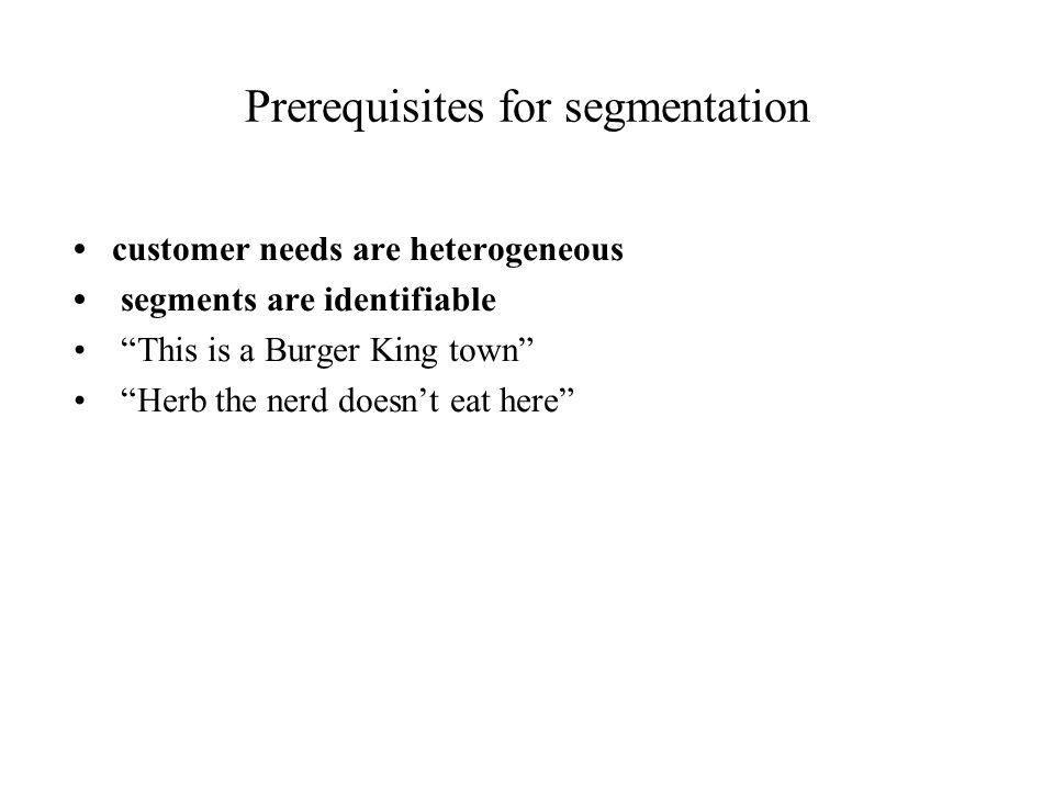 Prerequisites for segmentation