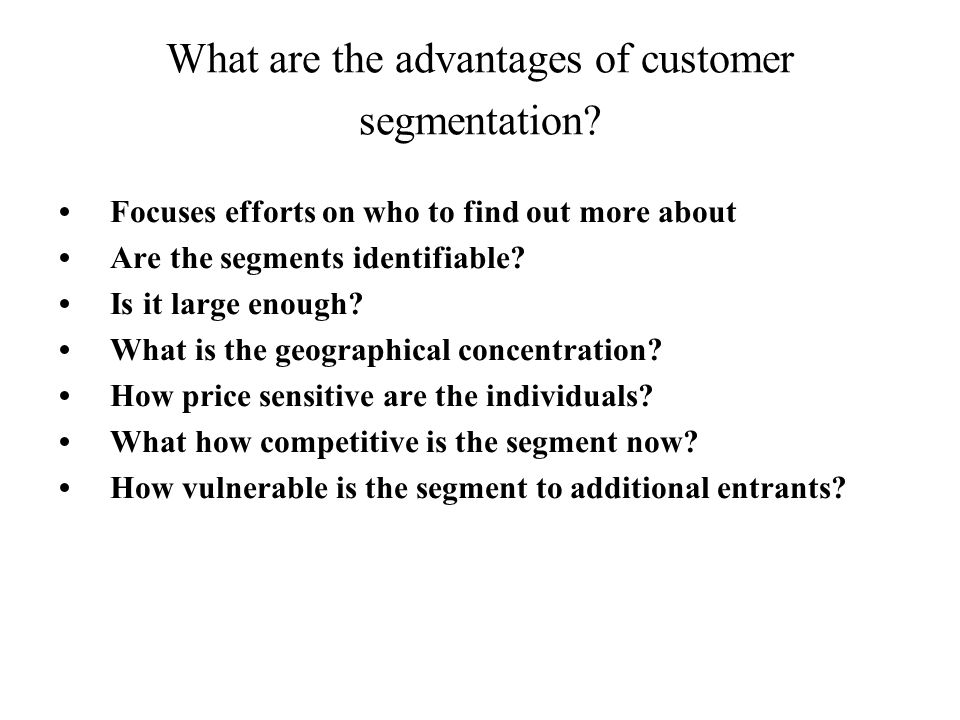 What are the advantages of customer segmentation