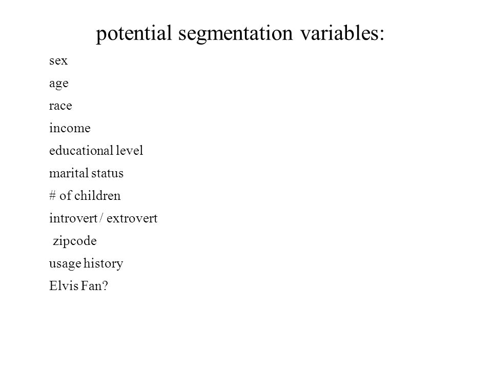 potential segmentation variables: