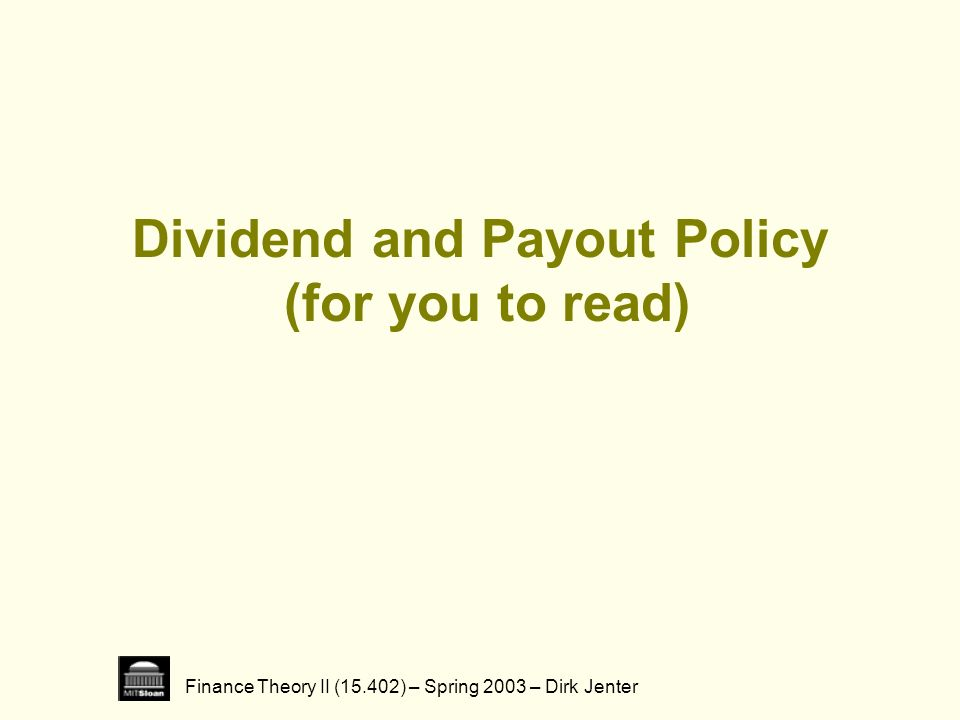 Dividend and Payout Policy (for you to read)