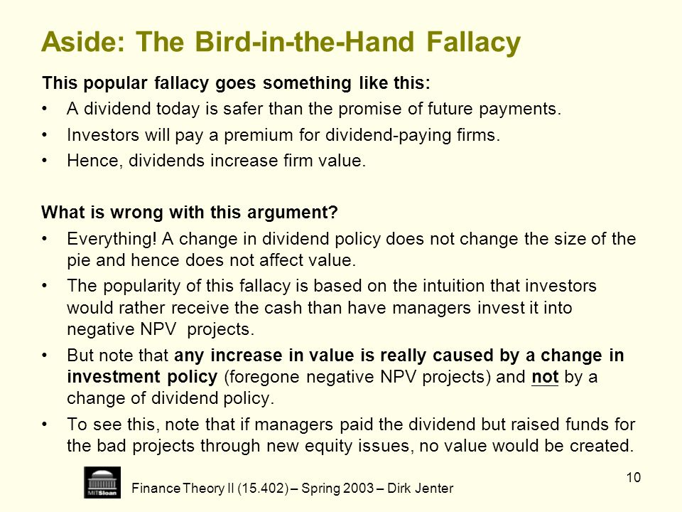 Aside: The Bird-in-the-Hand Fallacy