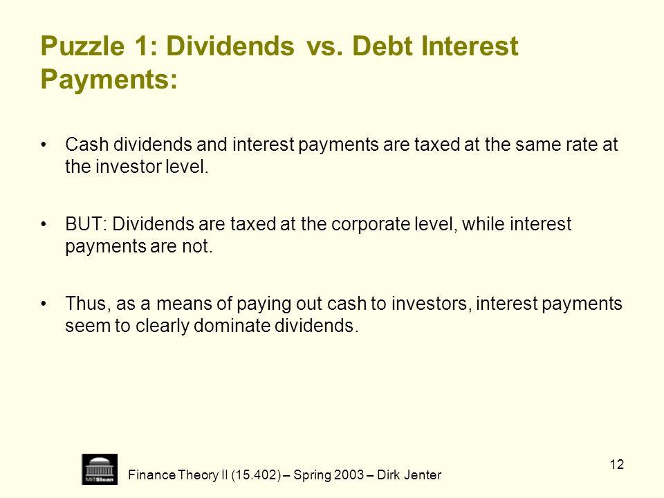Puzzle 1: Dividends vs. Debt Interest Payments: