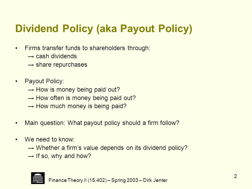 Dividend Policy (aka Payout Policy)