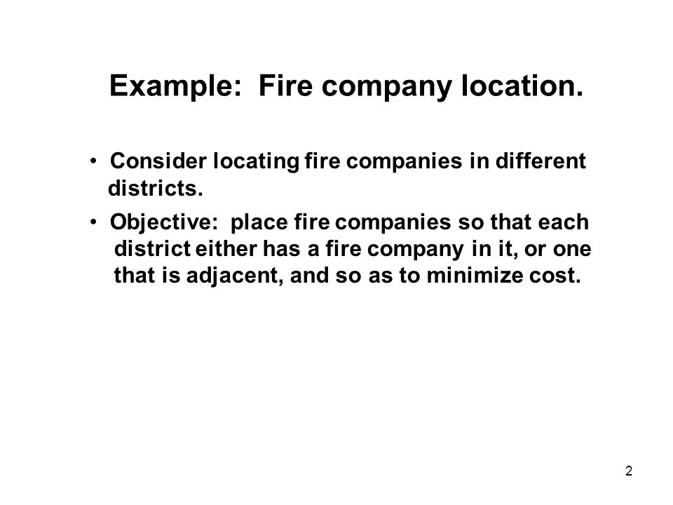 Example: Fire company location.