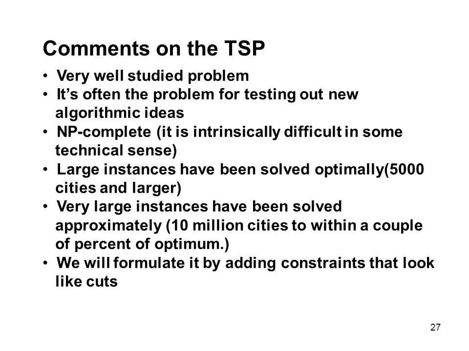 Comments on the TSP Very well studied problem