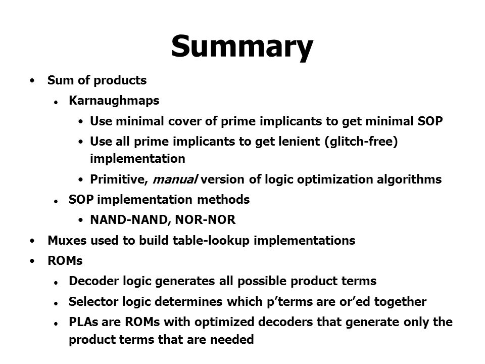 Summary Sum of products Karnaughmaps