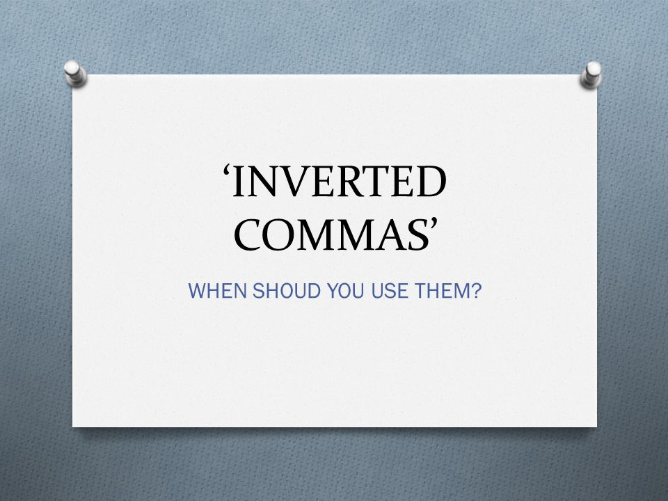 Inverted commas