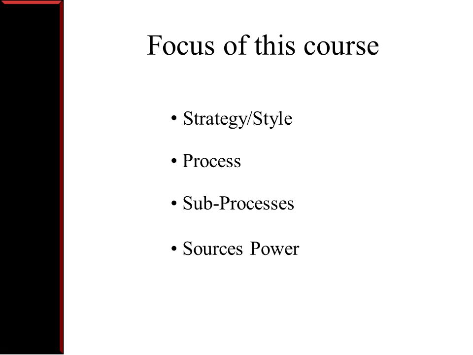 Focus of this course • Strategy/Style • Process • Sub-Processes
