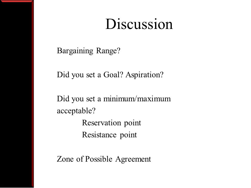 Discussion Bargaining Range Did you set a Goal Aspiration