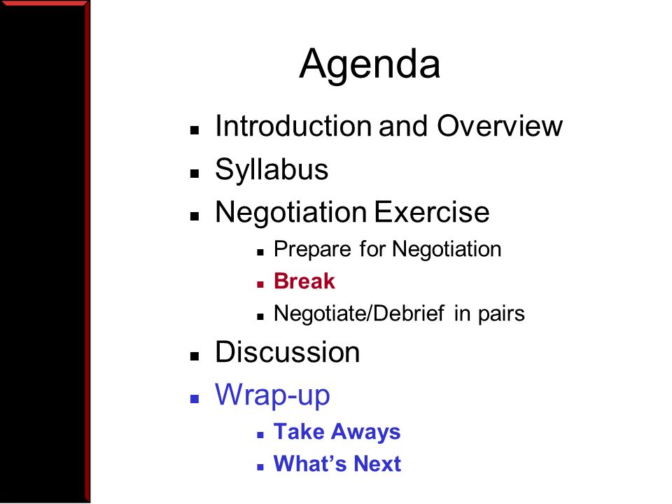 Agenda Introduction and Overview Syllabus Negotiation Exercise