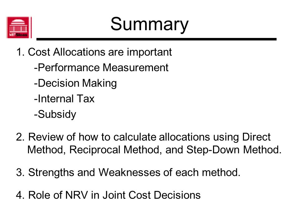 Summary 1. Cost Allocations are important -Performance Measurement